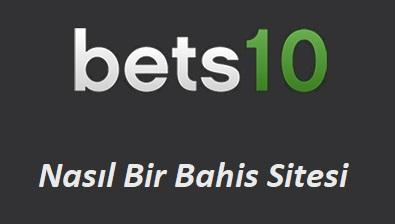 Bets10 Nasıl Bir Bahis Sitesi